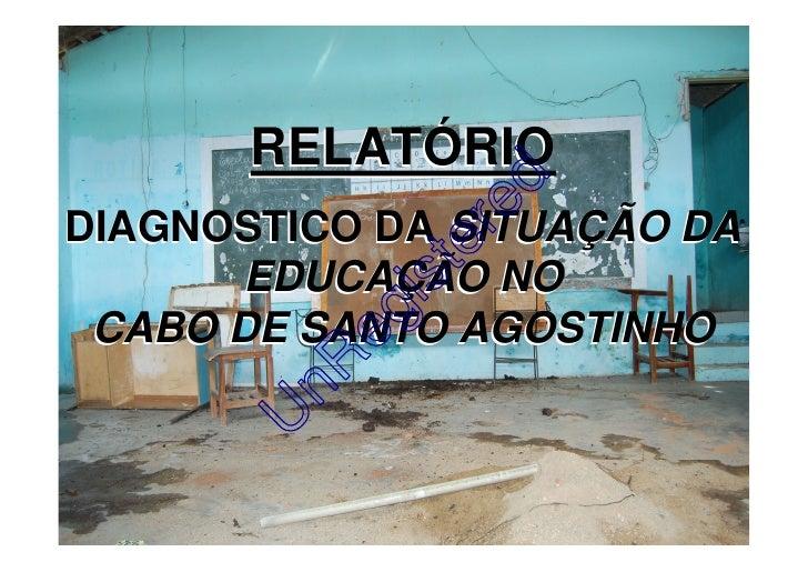 RELATÓRIO                      d                re DIAGNOSTICO DA SITUAÇÃO DA                  te        EDUCAÇÃO NO      ...