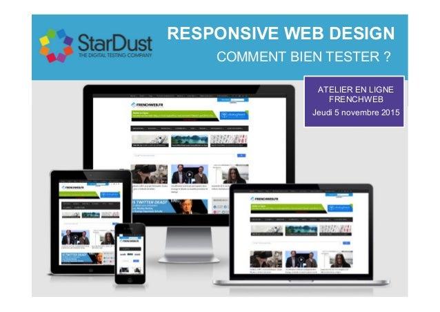 RESPONSIVE WEB DESIGN COMMENT BIEN TESTER ? ATELIER EN LIGNE FRENCHWEB Jeudi 5 novembre 2015