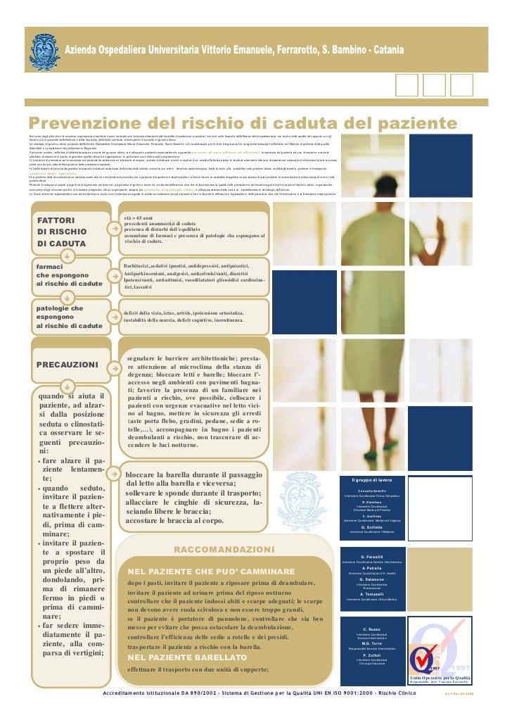 Prevenzione del rischio di caduta del paziente Nel corso degli ultimi anni le moderne organizzazioni sanitarie hanno mostr...