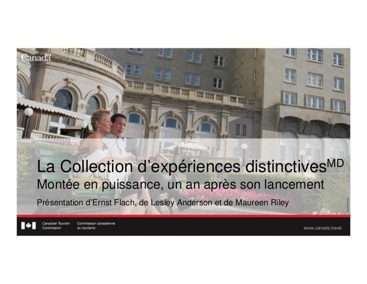 La Collection d'expériences distinctivesMDMontée en puissance, un an après son lancementPrésentation d'Ernst Flach, de Les...