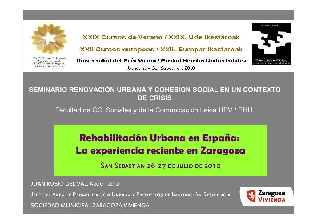 SEMINARIO RENOVACIÓN URBANA Y COHESIÓN SOCIAL EN UN CONTEXTO                          DE CRISIS          Facultad de CC. S...