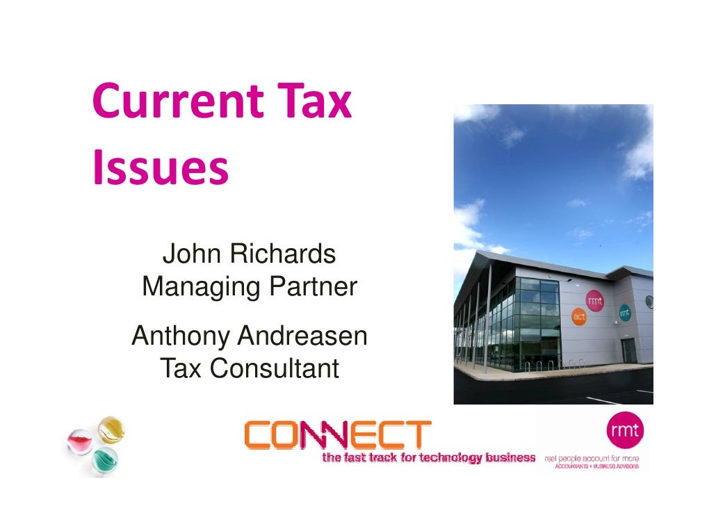 Current Tax Issues    John Richards   Managing Partner  Anthony Andreasen    Tax Consultant