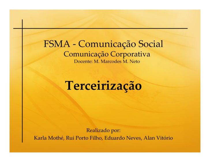 FSMA - Comunicação Social             Comunicação Corporativa                 Docente: M. Marcodes M. Neto                ...