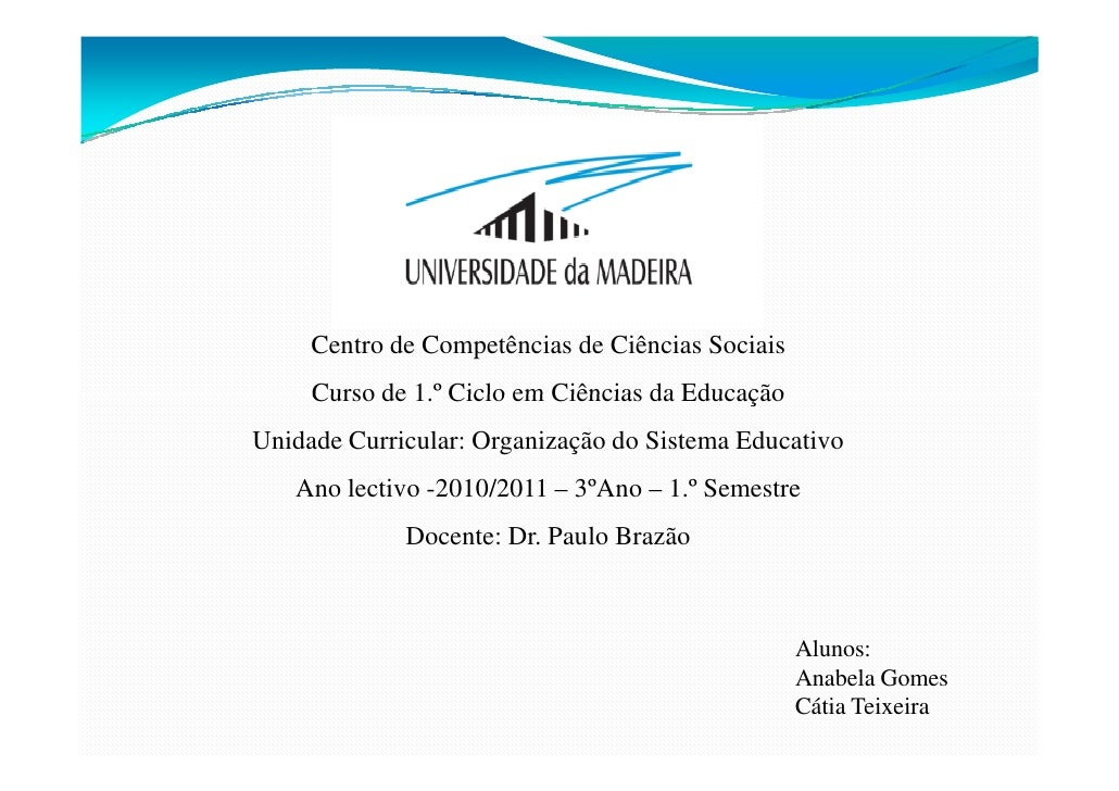 Centro de Competências de Ciências Sociais     Curso de 1.º Ciclo em Ciências da EducaçãoUnidade Curricular: Organização d...