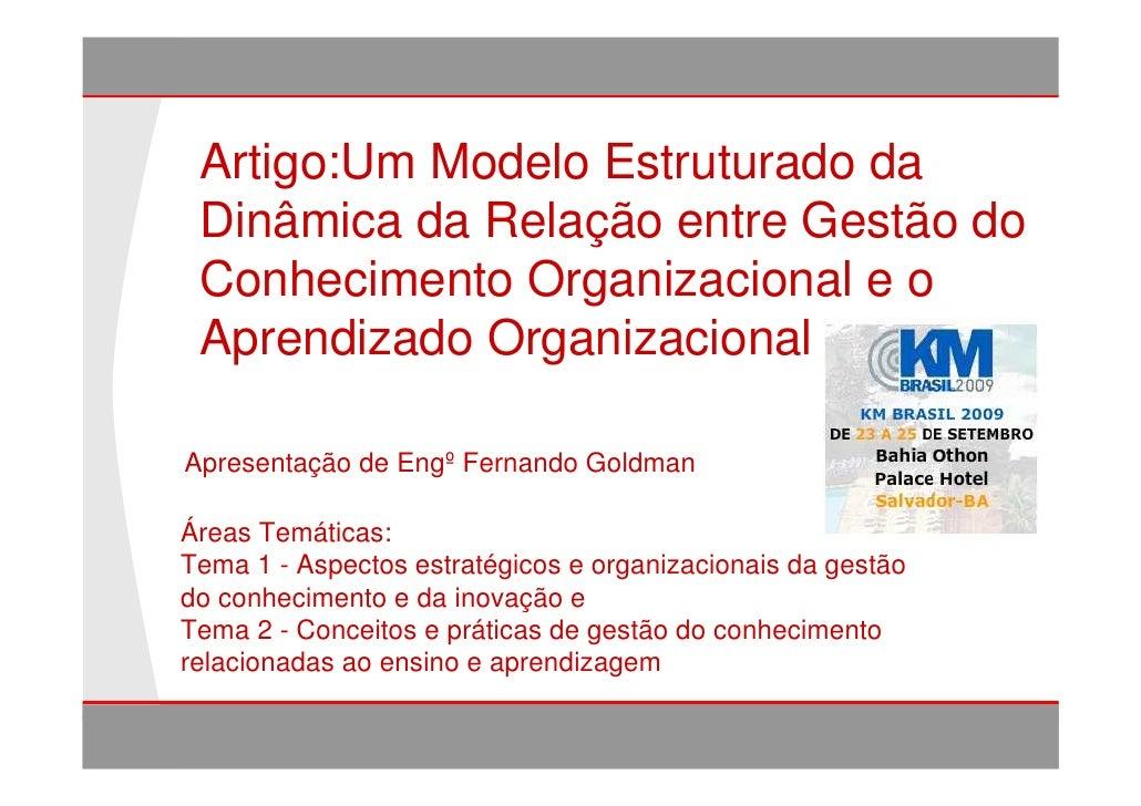 Artigo:Um Modelo Estruturado da          Dinâmica da Relação entre Gestão do          Conhecimento Organizacional e o     ...