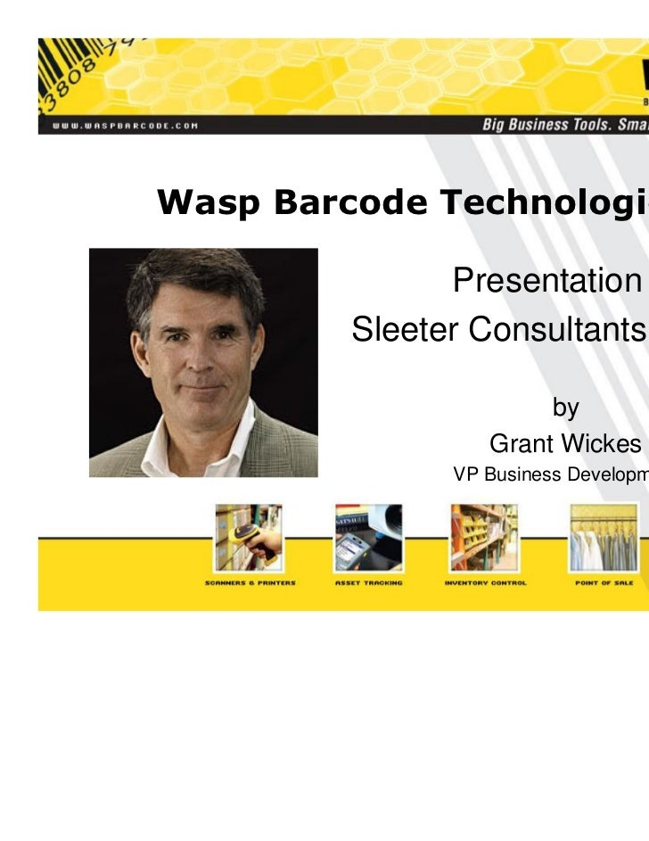 Wasp Barcode Technologies               Presentation to         Sleeter Consultants Network                       by      ...