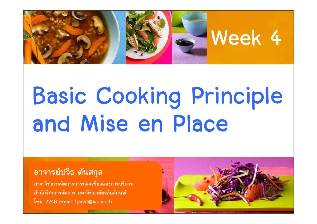 Week 4 Basic Cooking Principle and Mise en Place  . 2248 email: tpavit@wu.ac.th        1