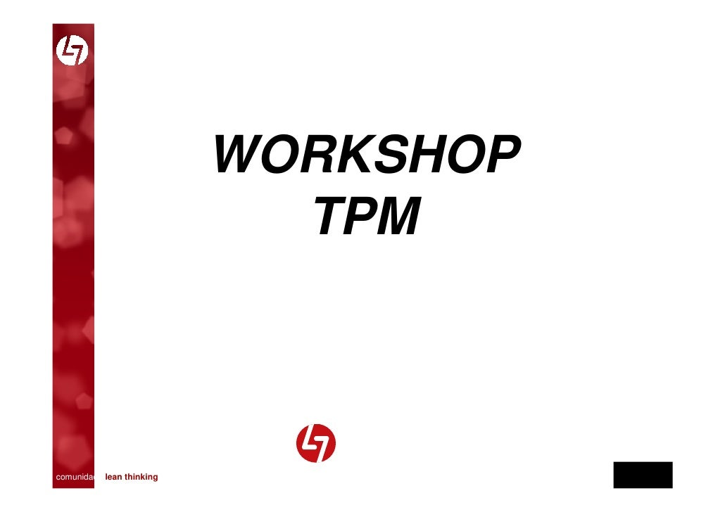 WORKSHOP                                TPM                               Eng.º Paulo Amaro                               ...