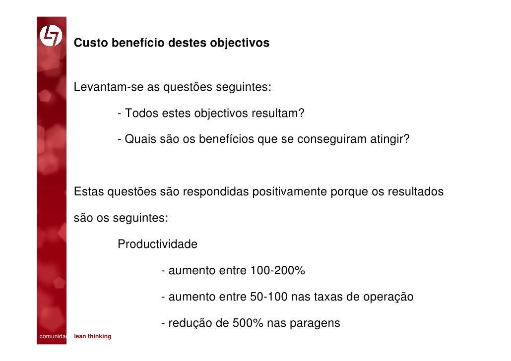 Custo benefício destes objectivos              Levantam-se as questões seguintes:                           - Todos estes ...