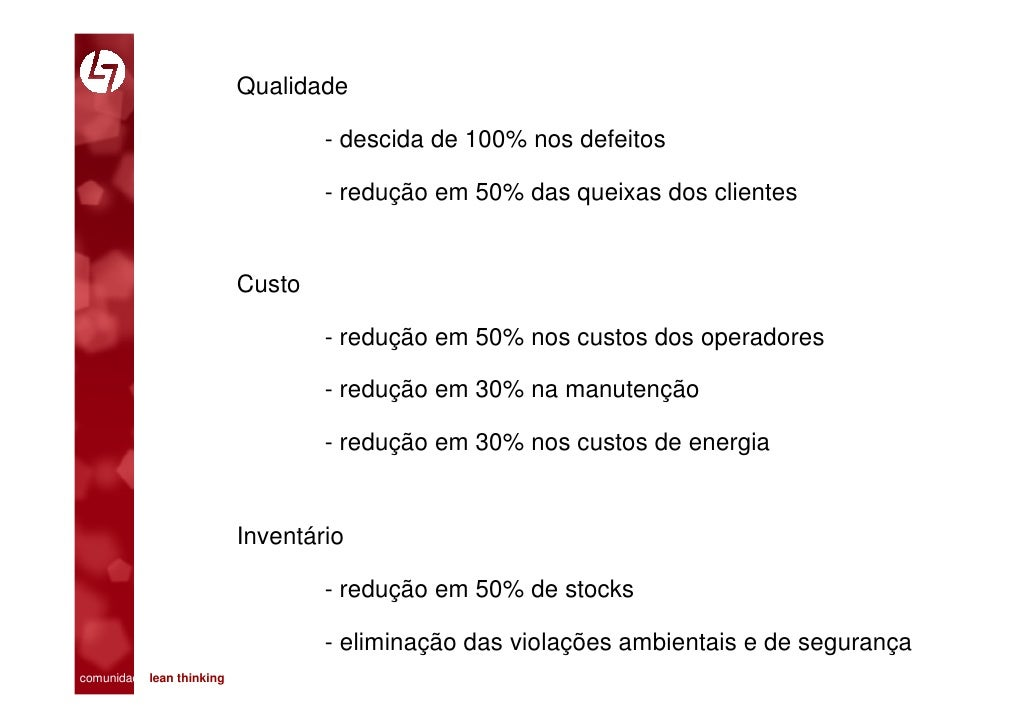 Qualidade                                   - descida de 100% nos defeitos                                   - redução em ...