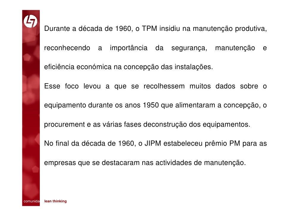 Durante a década de 1960, o TPM insidiu na manutenção produtiva,             reconhecendo      a   importância   da   segu...
