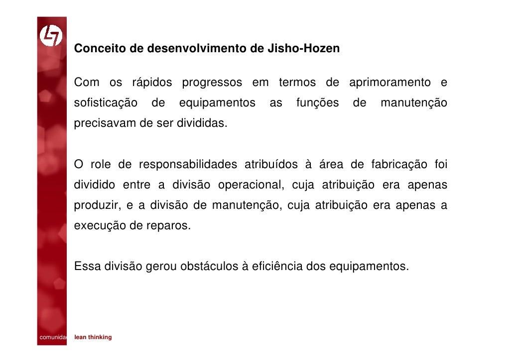 Conceito de desenvolvimento de Jisho-Hozen             Com os rápidos progressos em termos de aprimoramento e            s...