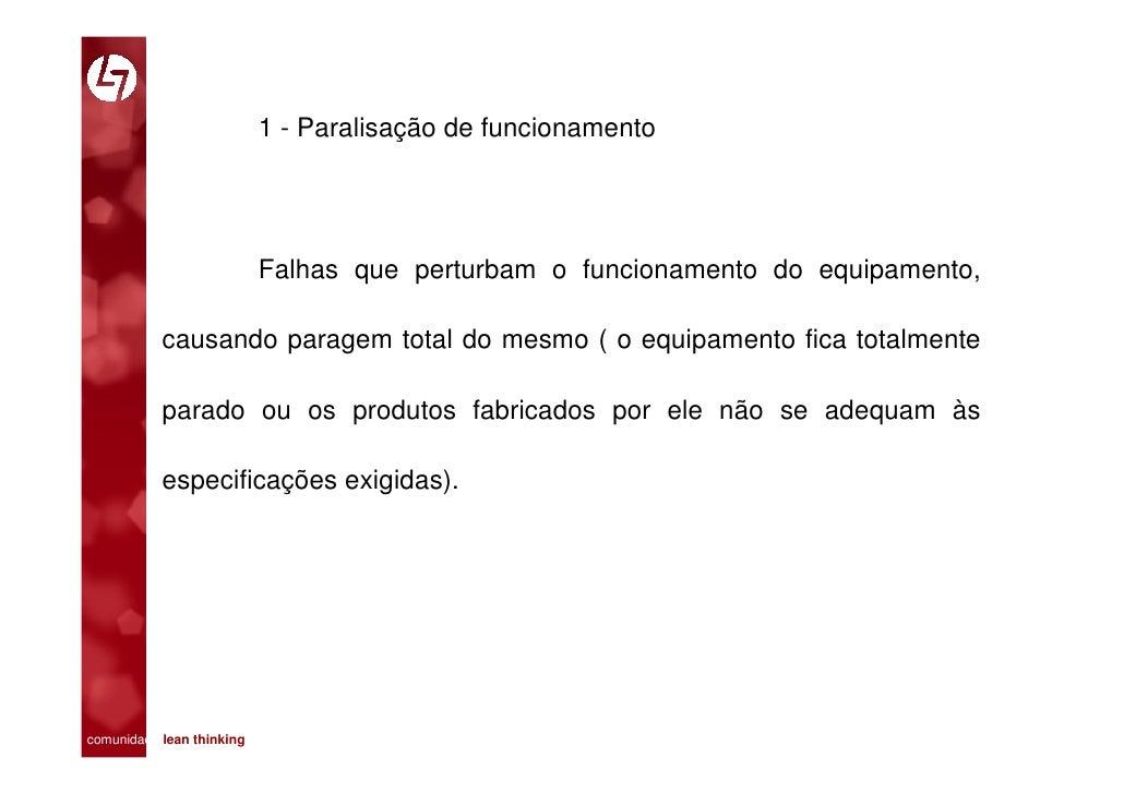 1 - Paralisação de funcionamento                              Falhas que perturbam o funcionamento do equipamento,        ...