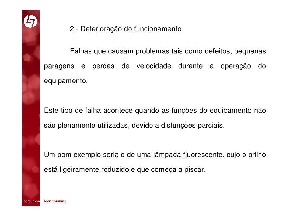 2 - Deterioração do funcionamento                            Falhas que causam problemas tais como defeitos, pequenas     ...