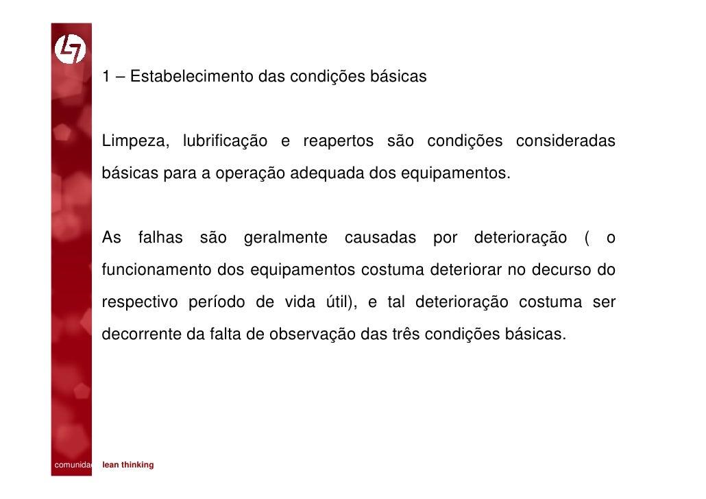 1 – Estabelecimento das condições básicas              Limpeza, lubrificação e reapertos são condições consideradas       ...