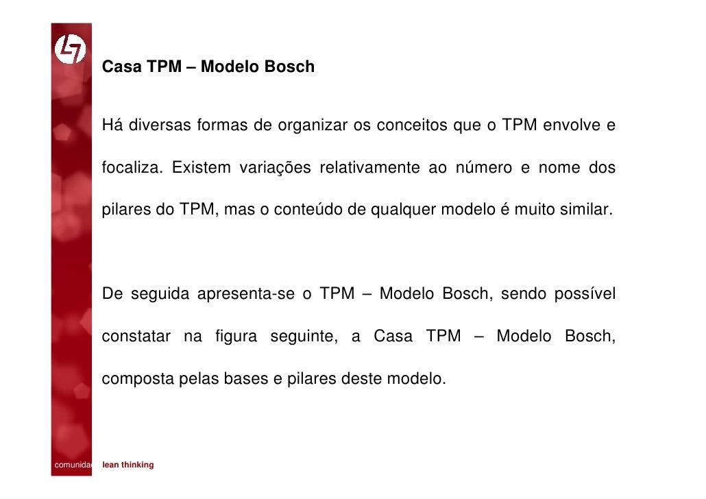 Casa TPM – Modelo Bosch              Há diversas formas de organizar os conceitos que o TPM envolve e             focaliza...