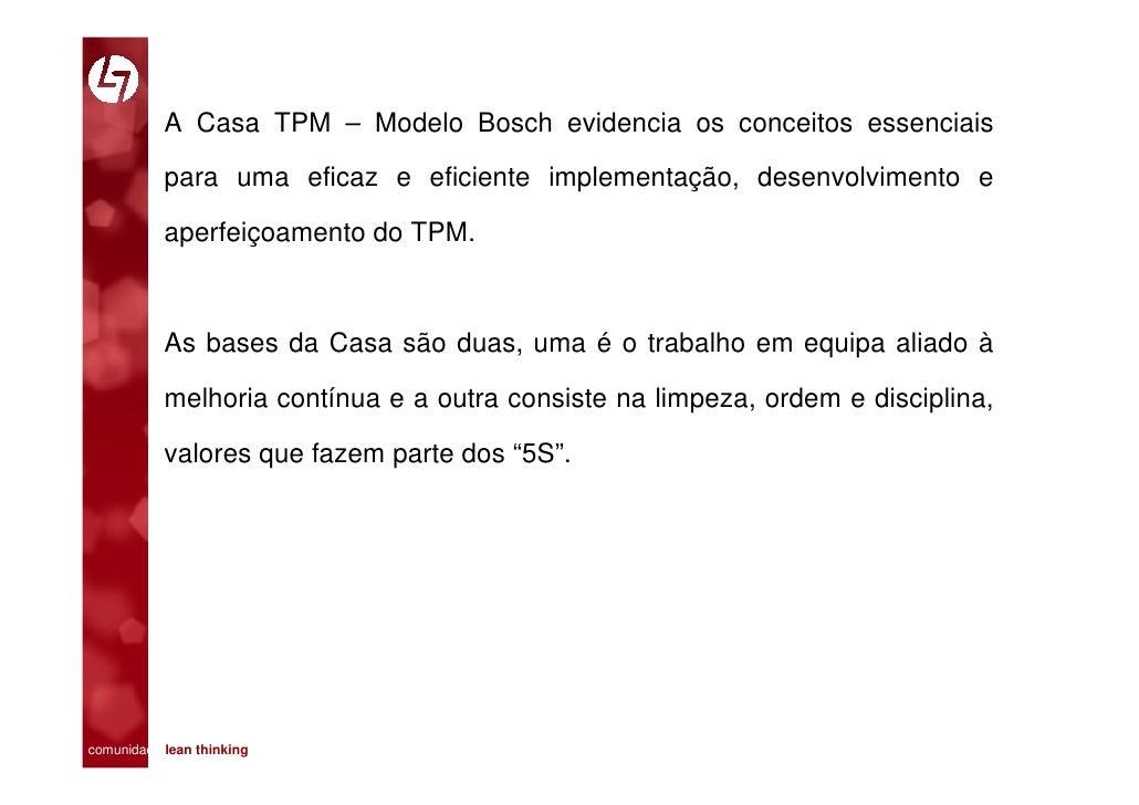 A Casa TPM – Modelo Bosch evidencia os conceitos essenciais             para uma eficaz e eficiente implementação, desenvo...