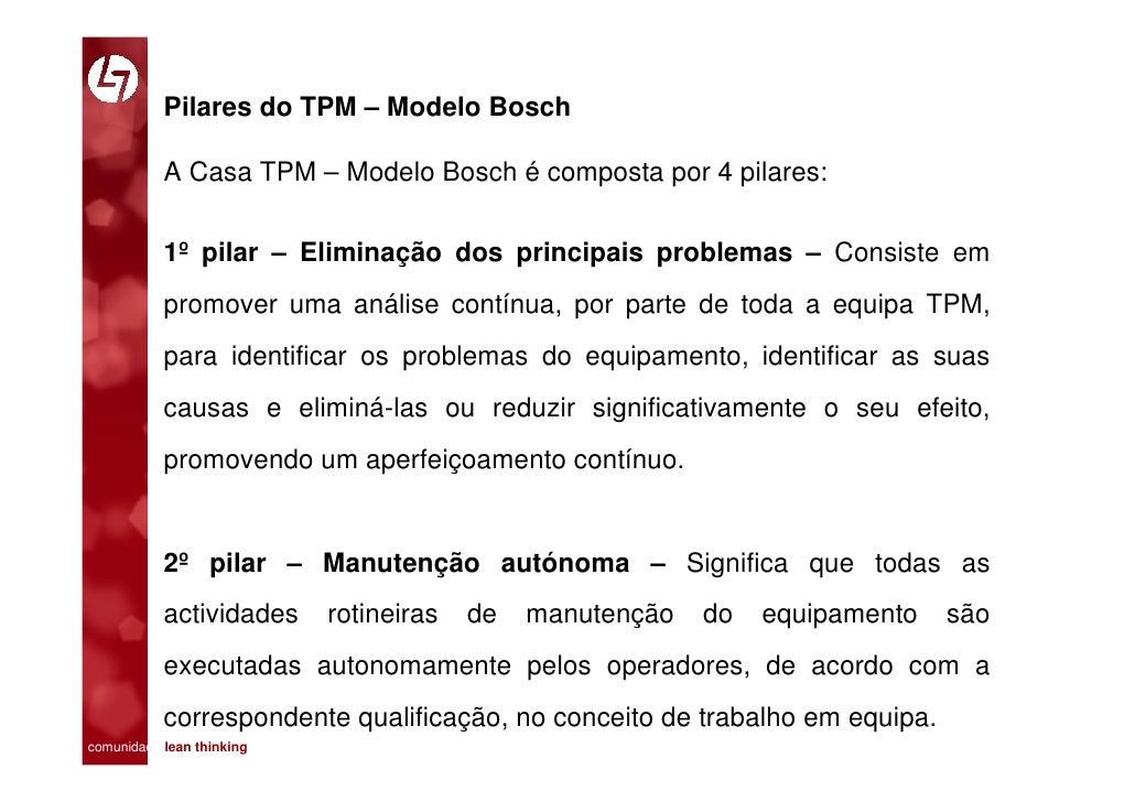 Pilares do TPM – Modelo Bosch             A Casa TPM – Modelo Bosch é composta por 4 pilares:             1º pilar – Elimi...