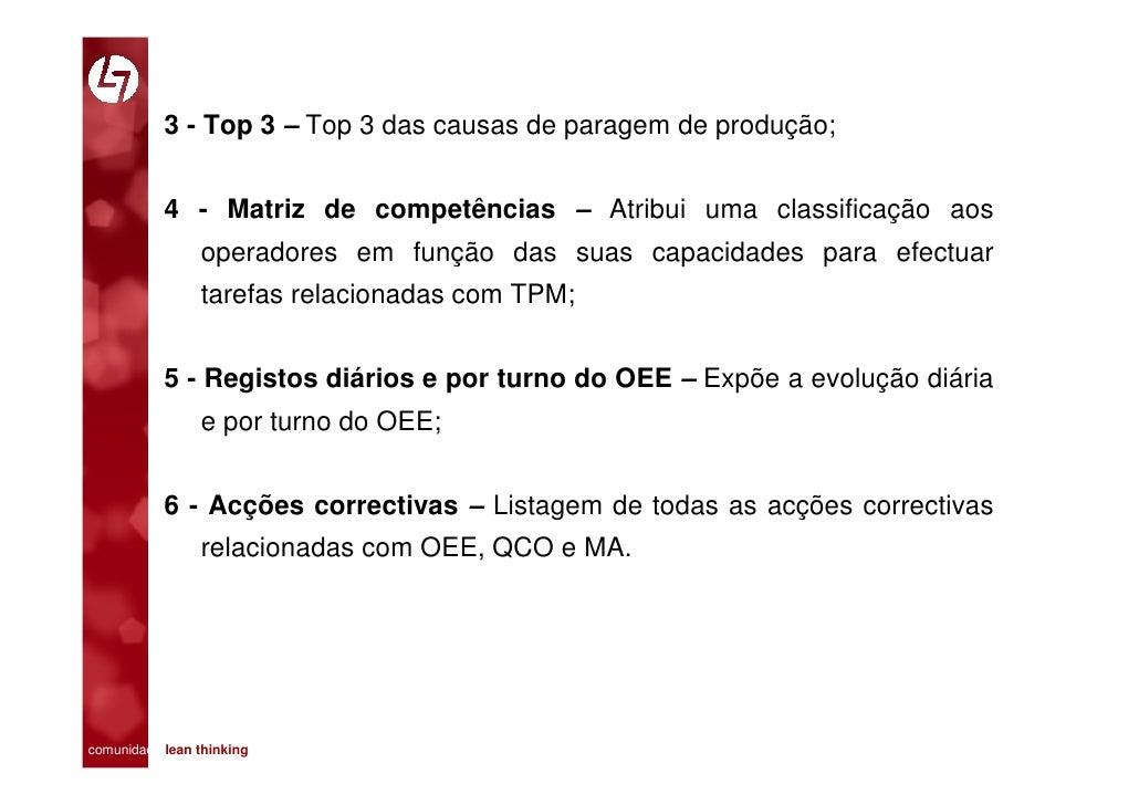 3 - Top 3 – Top 3 das causas de paragem de produção;              4 - Matriz de competências – Atribui uma classificação a...
