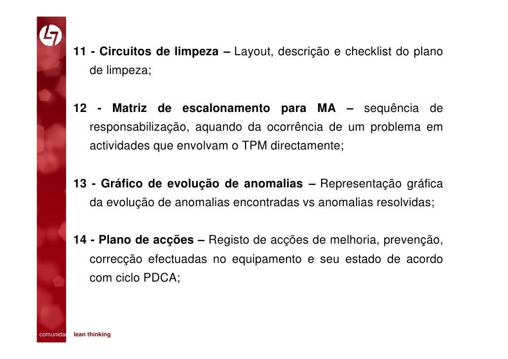 11 - Circuitos de limpeza – Layout, descrição e checklist do plano                 de limpeza;              12 - Matriz de...