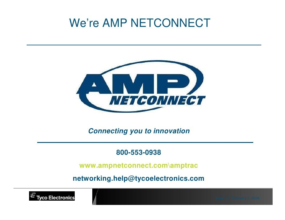 We're AMP NETCONNECT         Connecting you to innovation              800-553-0938  www.ampnetconnect.comamptrac networki...