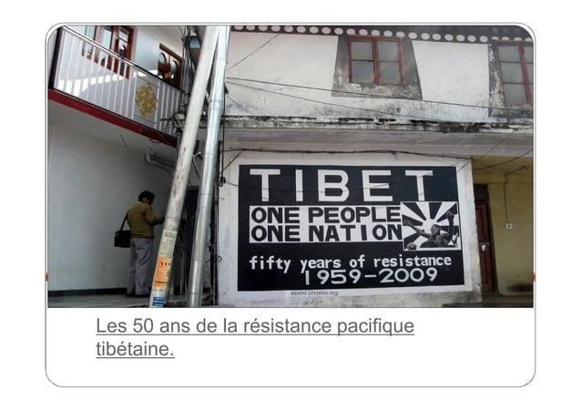 Les 50 ans de la résistance pacifique tibétaine.