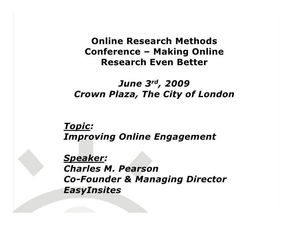 Online Research Methods    Conference – Making Online       Research Even Better           June 3rd, 2009  Crown Plaza, Th...