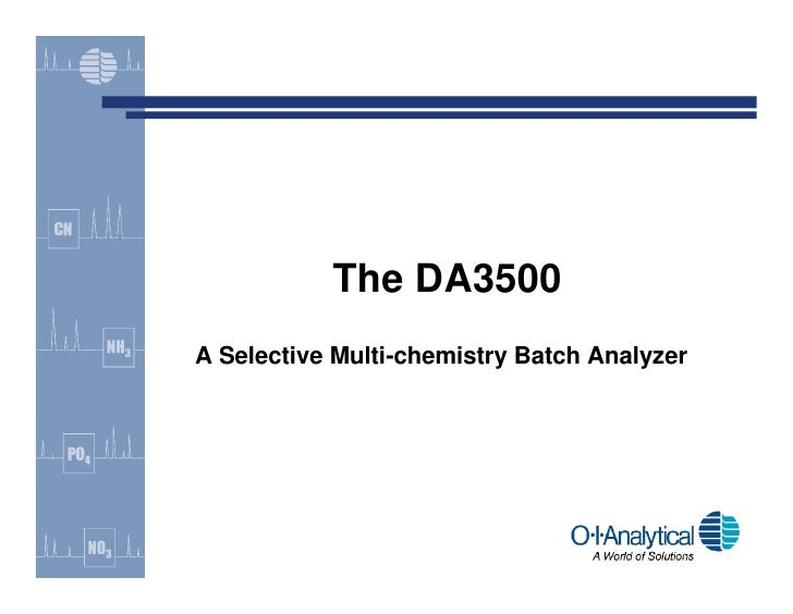 The DA3500 A Selective Multi-chemistry Batch Analyzer