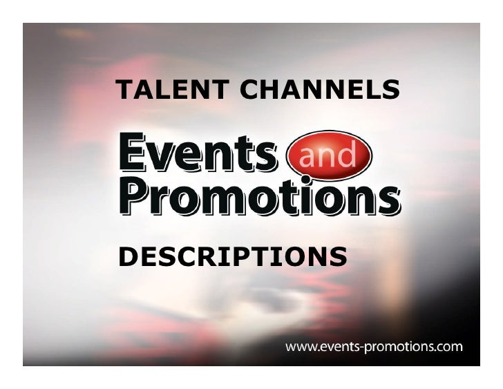 TALENT CHANNELS                           DESCRIPTIONS   MOBILE TOURS •SPORTS MARKETING •STREET TEAMS •SPIRITS •IN-STORE  ...