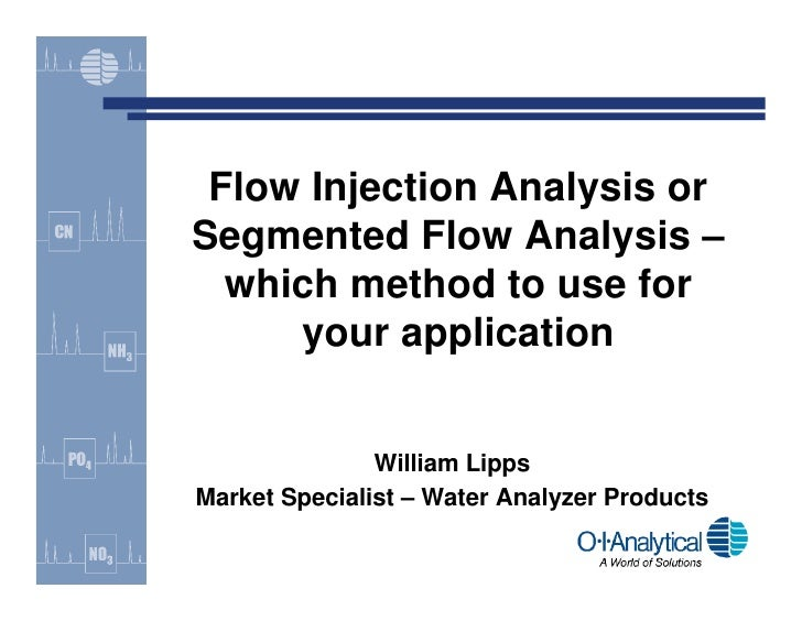 Flow Injection Analysis or Segmented Flow Analysis –   which method to use for      your application                  Will...