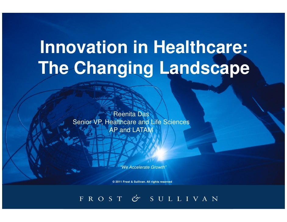 Innovation in Healthcare:The Changing Landscape                 Reenita Das    Senior VP, Healthcare and Life Sciences    ...
