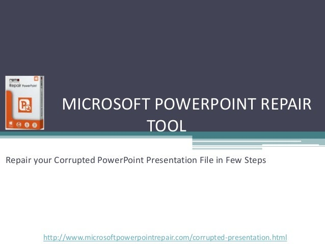 Fix your Corrupted PowerPoint Presentation File in Few Clicks
