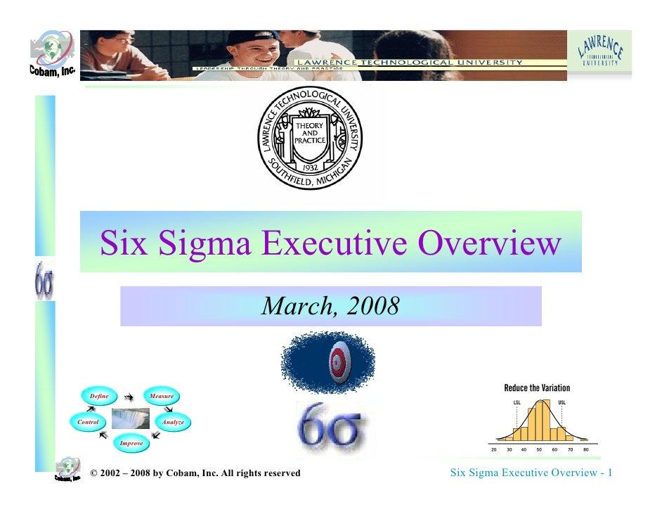 Six Sigma Executive Overview                                            March, 2008       Define             Measure   Con...