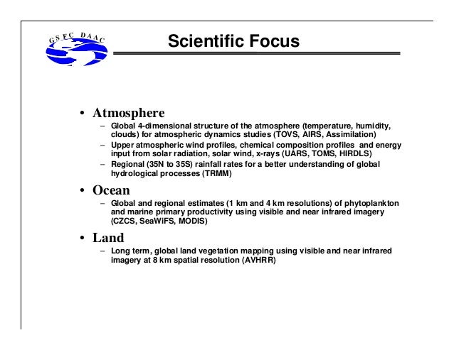 GS  FC  DAA  C  Scientific Focus  • Atmosphere – Global 4-dimensional structure of the atmosphere (temperature, humidity, ...