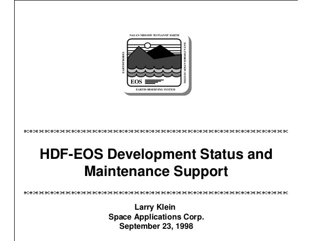 EOS  DATA INFORMATION SYSTEM  EARTH PROBES  NASA'S MISSION TO PLANET EARTH  EARTH OBSERVING SYSTEM  HDF-EOS Development St...