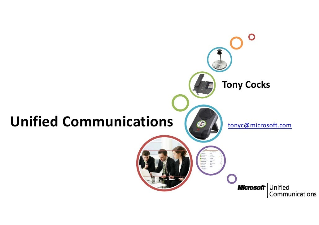 Tony Cocks   Unified Communications  Unified Communications     tonyc@microsoft.com                            tonyc@micro...