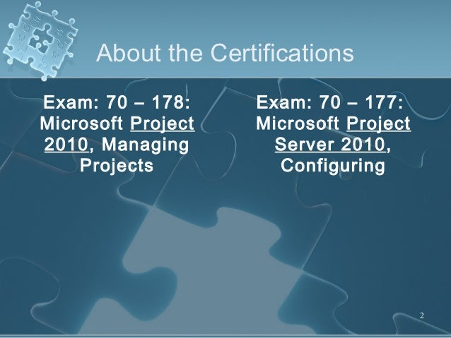 Microsoft Project 2010 Certification Overview Exam 70 178 Slide 2