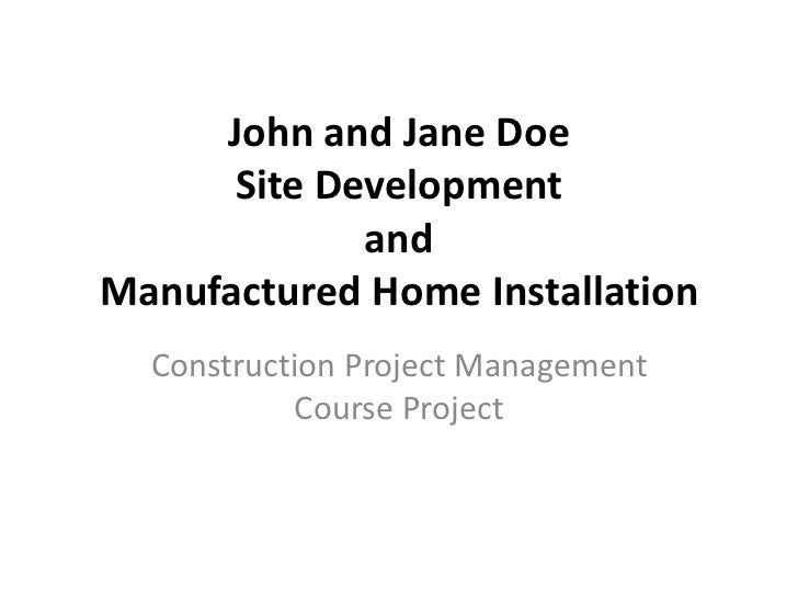 John and Jane Doe      Site Development             andManufactured Home Installation  Construction Project Management    ...