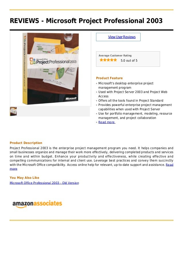 REVIEWS - Microsoft Project Professional 2003ViewUserReviewsAverage Customer Rating5.0 out of 5Product FeatureMicrosofts d...