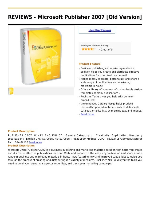 REVIEWS - Microsoft Publisher 2007 [Old Version]ViewUserReviewsAverage Customer Rating4.2 out of 5Product FeatureBusiness ...