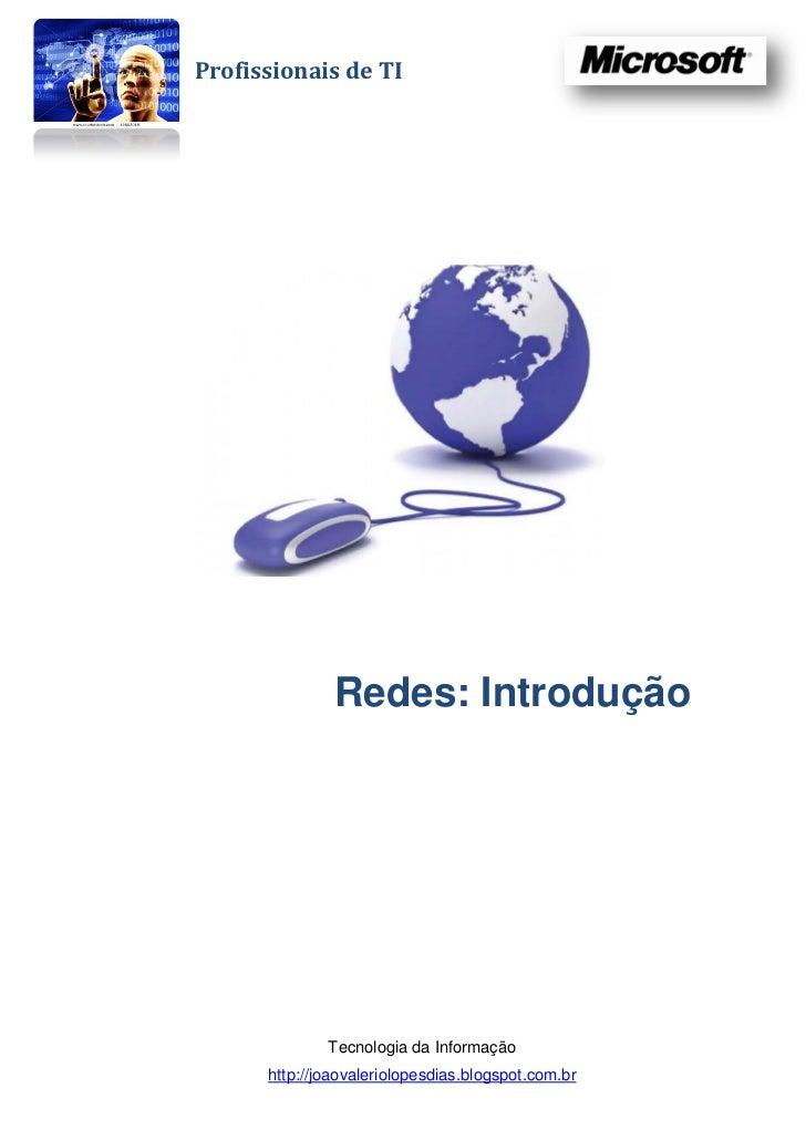 Profissionais de TI               Redes: Introdução              Tecnologia da Informação      http://joaovaleriolopesdias...