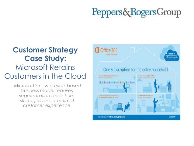 Customer StrategyCase Study:Microsoft RetainsCustomers in the CloudMicrosoft's new service-basedbusiness model requiresseg...