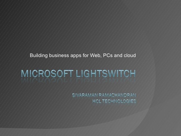 Building business apps for Web, PCs and cloud