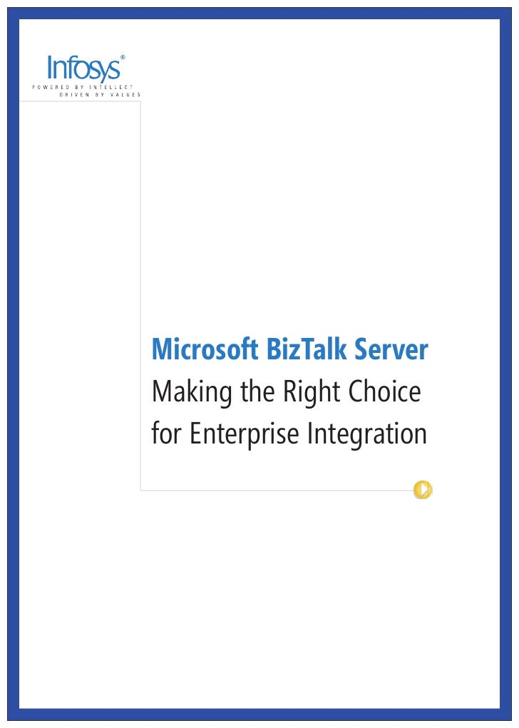 Microsoft BizTalk Server Making the Right Choice for Enterprise Integration                          3