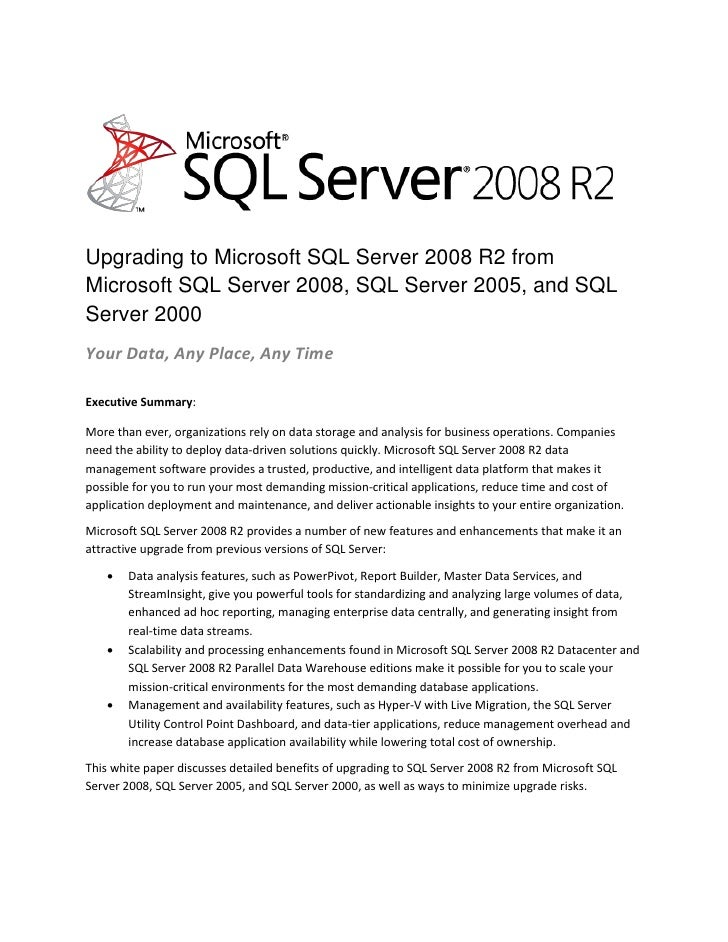 Upgrading to Microsoft SQL Server 2008 R2 from Microsoft SQL Server 2008, SQL Server 2005, and SQL Server 2000 Your Data, ...
