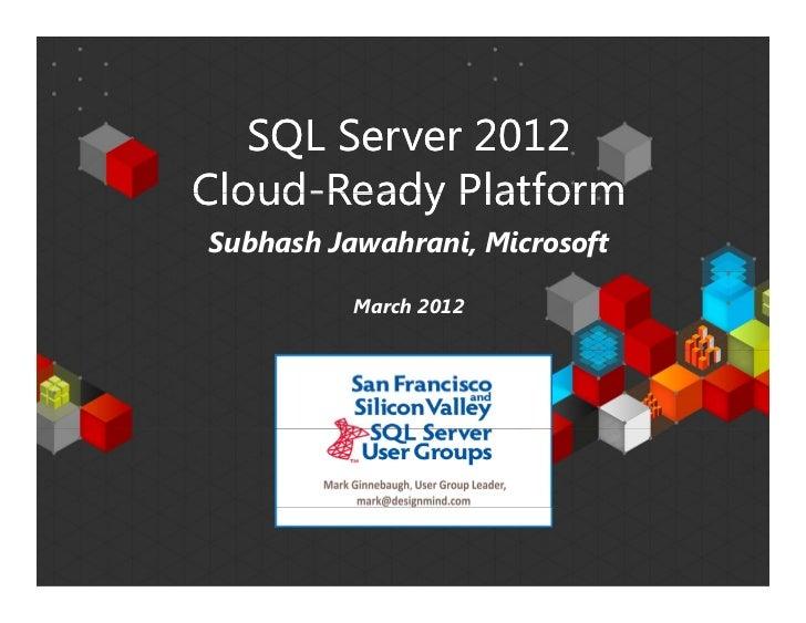 SQL Server 2012                            Cloud-                            Cloud-Ready Platform                         ...