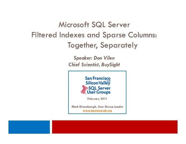 Microsoft SQL ServerFiltered Indexes and Sparse Columns:            Together,            Together Separately            Sp...