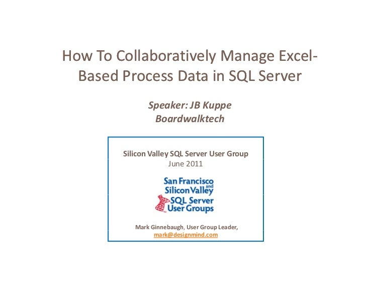 How To Collaboratively Manage Excel‐How To Collaboratively MH T C ll b ti l Manage Excel‐  E l  Based Process Data in SQL ...