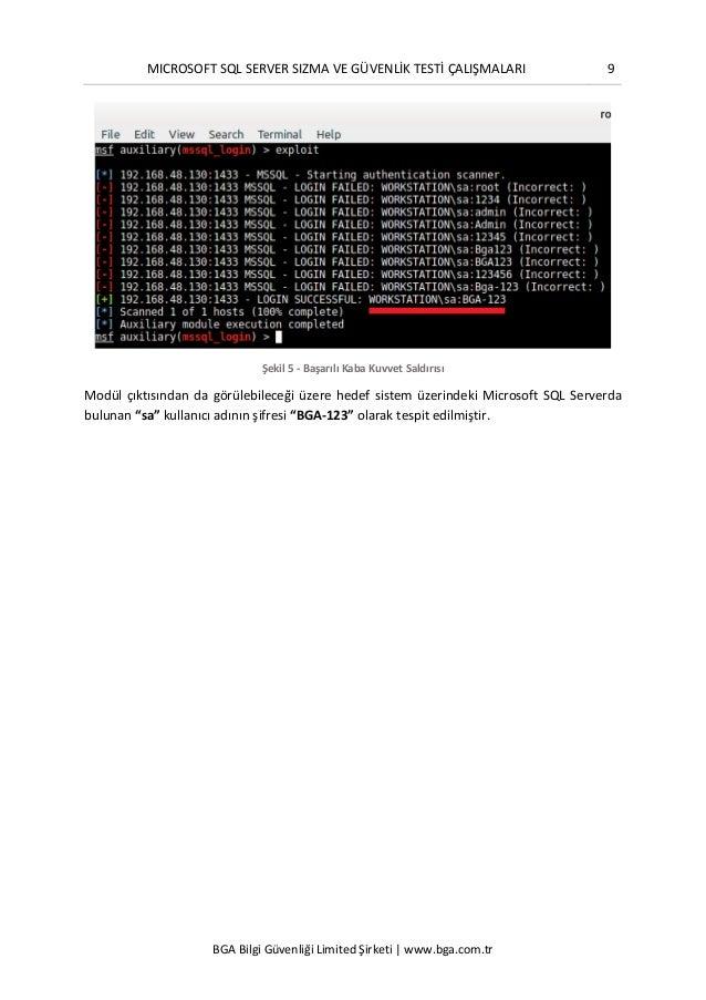 MICROSOFT SQL SERVER SIZMA VE GÜVENLİK TESTİ ÇALIŞMALARI 9 BGA Bilgi Güvenliği Limited Şirketi | www.bga.com.tr Şekil 5 - ...