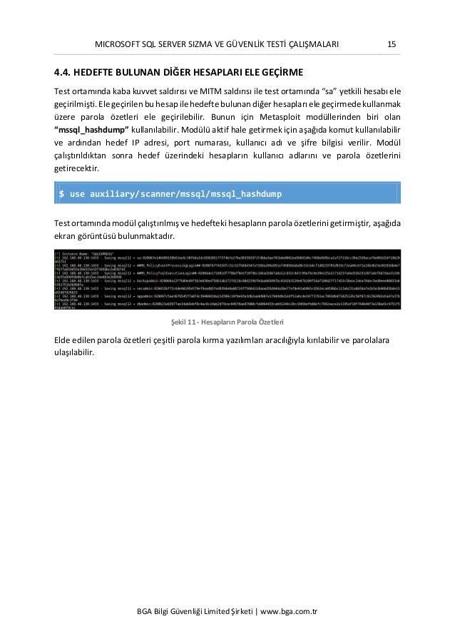 MICROSOFT SQL SERVER SIZMA VE GÜVENLİK TESTİ ÇALIŞMALARI 15 BGA Bilgi Güvenliği Limited Şirketi | www.bga.com.tr 4.4. HEDE...